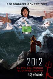 2012. El fin del Mundo. El último chupito